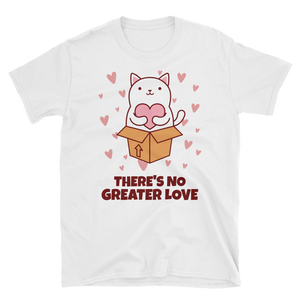 Cat Lover - There's No Greater Love Unisex Tshirt