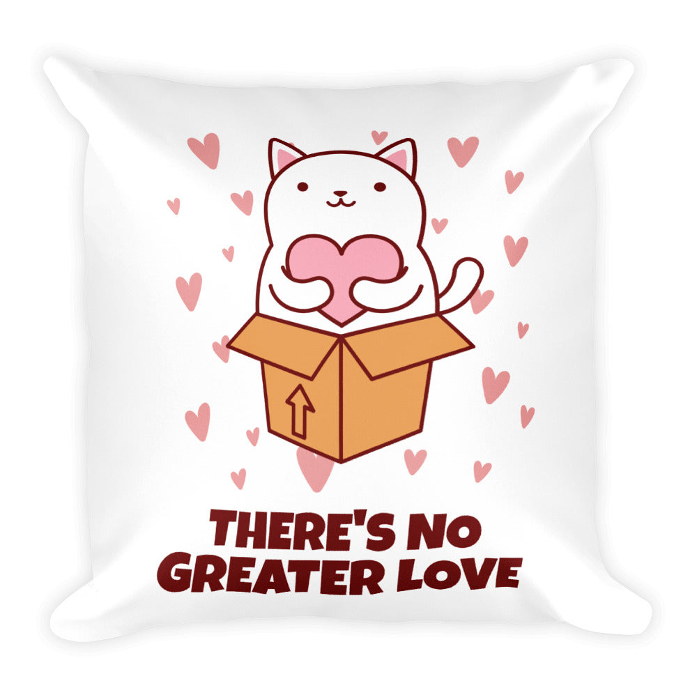 Cat Lover - There's No Greater Love Square Pillow