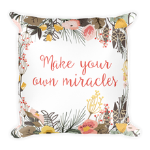 Make Your Own Miracles Square Pillow