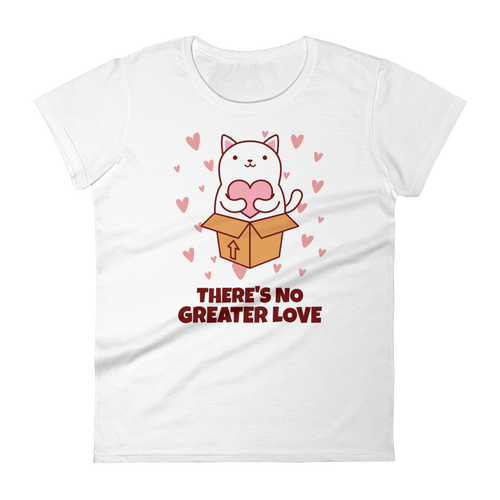 Cat Lover - There's No Greater Love Women's Tshirt