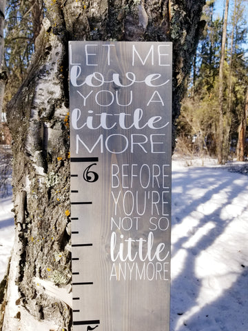 Let Me Love You a Little Bit More Height Ruler - Little Prairie Craft Co.