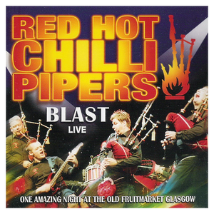 Red Hot Chilli Pipers - Blast Live (CD)