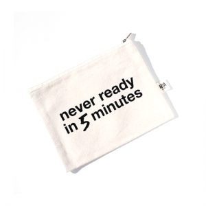 AOA Canvas Pouch- Never Ready in 5 Mins - Aiiwah.com