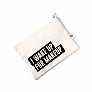 AOA Canvas Pouch - I Wake Up For Makeup - Aiiwah.com