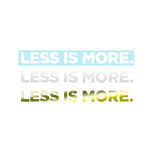 Less is More Sticker