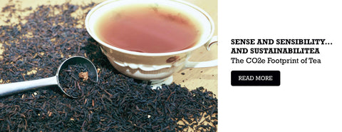 Sense and Sensibility...and SustainabiliTEA! Understanding Tea's Carbon footprint to reduce it.