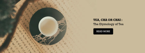 Tea, Cha or Chai : The Etymology of Tea - Why English call it Tea, Chinese call it Cha and Indians call it Chai!