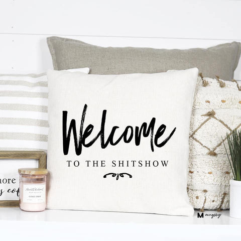 Welcome to the Sh*tshow pillow