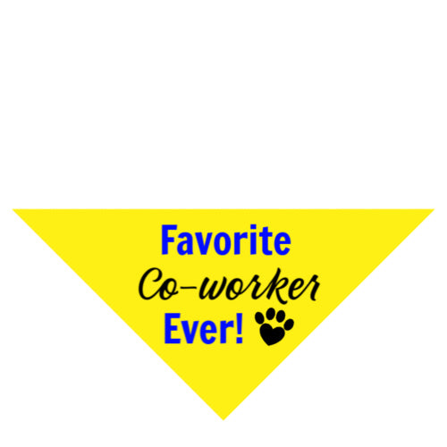 Favorite Co-worker Ever!- Web Exclusive!
