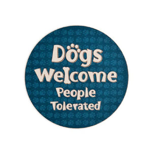 Car Coaster - Dogs Welcome/People Tolerated