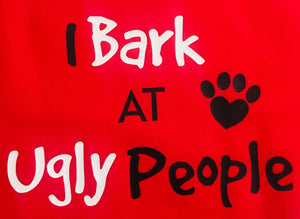 I Bark at Ugly People-Bandana