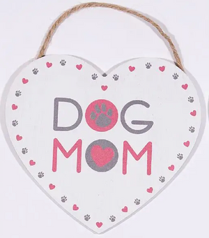 "Heart Shaped ""Dog Mom"" Sign"