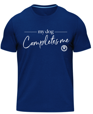 My Dog Completes Me-Tee