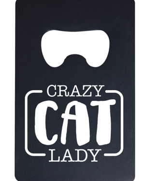 Crazy Cat Lady- Bottle Opener