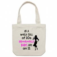 In A World Full Of 10s Indooroopilly Babes Are An 11 - Carrie - Canvas Tote Bag