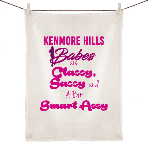 Kenmore Hills Babes Are Classy, Sassy And A Bit Smart Assy - 100% Linen Tea Towel