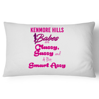 Kenmore Hills Babes Are Classy, Sassy And A Bit Smart Assy - Pillow Case - 100% Cotton