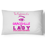 The Eyebrows Of A Graceville Lady Speak Louder Than Words - Pillow Case - 100% Cotton
