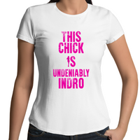 This Chick Is Undeniably Indro - Womens T-shirt