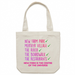 New Farm Park Is The Centre Of The Universe - AS Colour - Carrie - Canvas Tote Bag