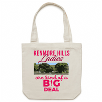 Kenmore Hills Ladies Are Kind Of A Big Deal - Carrie - Canvas Tote Bag
