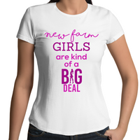 New Farm Girls Are Kind Of A Big Deal - Womens T-shirt