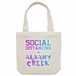 Social Distancing in Albany Creek - AS Colour - Carrie - Canvas Tote Bag