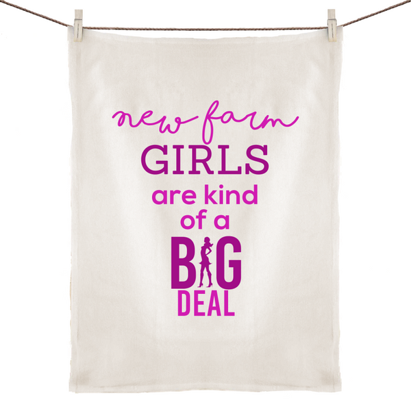 New Farm Girls Are Kind Of A Big Deal - 100% Linen Tea Towel