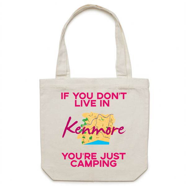 If You Don't Live In Kenmore, You're Just Camping - AS Colour - Carrie - Canvas Tote Bag