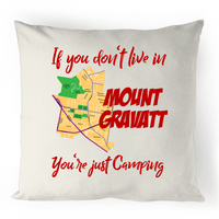 If You Don't Live In Mt Gravatt, You're Just Camping - 100% Linen Cushion Cover