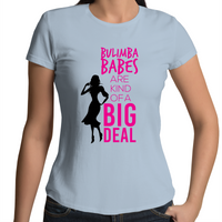 Bulimba Babes Are Kind Of A Big Deal - Womens T-shirt