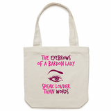 The Eyebrows Of A Bardon Lady Speak Louder Than Words - Carrie - Canvas Tote Bag