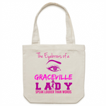 The Eyebrows Of A Graceville Lady Speak Louder Than Words - Carrie - Canvas Tote Bag