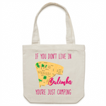 If You Don't Live In Bulimba, You're Just Camping - AS Colour - Carrie - Canvas Tote Bag