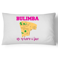 Bulimba Is Where I Live - Pillow Case - 100% Cotton
