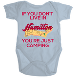 If You Don't Live In Hamilton You're Just Camping - Ramo - Organic Baby Romper Onesie