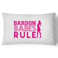 Bardon Babes Rule - Pillow Case - 100% Cotton