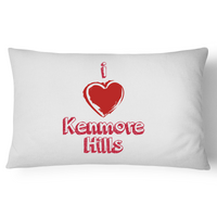 I Love Kenmore Hills - Pillow Case - 100% Cotton