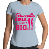 Graceville Girls Are Kind Of A Big Deal - Womens T-shirt