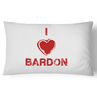 I Love Bardon - Pillow Case - 100% Cotton