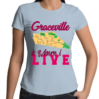 Graceville Is Where I Live - Womens T-shirt