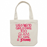 West End Girls Are Too Glam To Give A Damn - Carrie - Canvas Tote Bag