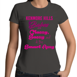 Kenmore Hills Babes Are Classy, Sassy And A Bit Smart Assy - Womens T-shirt