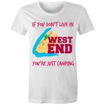 If You Don't Live In West End, You're Just Camping - AS Colour Wafer - Womens Crew T-Shirt