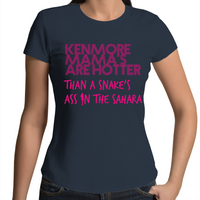 Kenmore Mama's Are Hotter Than A Snake's Ass In The Sahara - Womens T-shirt