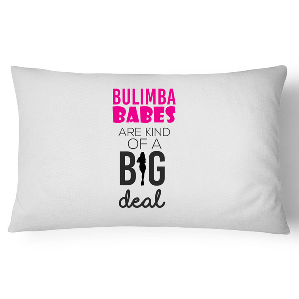 Bulimba Babes Are Kind Of A Big Deal - Pillow Case - 100% Cotton