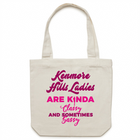 Kenmore Hills Ladies Are Kinda Classy And Sometimes Sassy - Carrie - Canvas Tote Bag