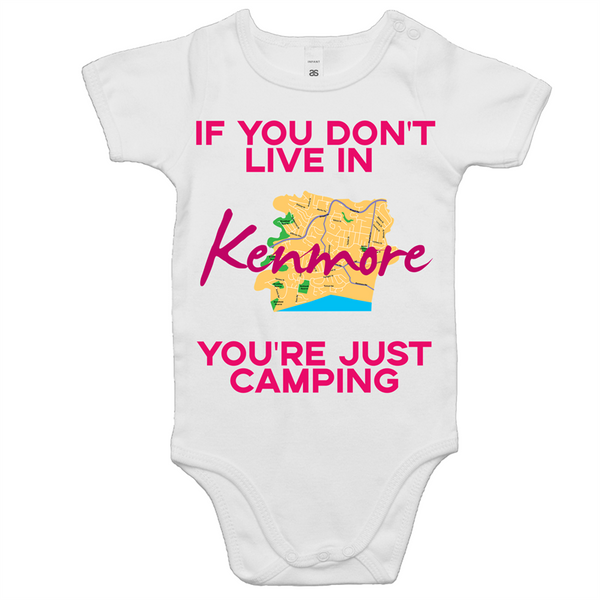 If You Don't Live In Kenmore You're Just Camping - AS Colour Mini Me - Baby Onesie Romper