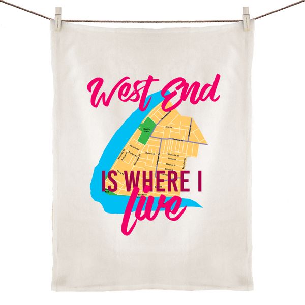 West End Is Where I Live - 100% Linen Tea Towel