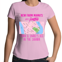 New Farm Mama's Are Hotter Than A Snake's Ass In The Sahara - Womens T-shirt